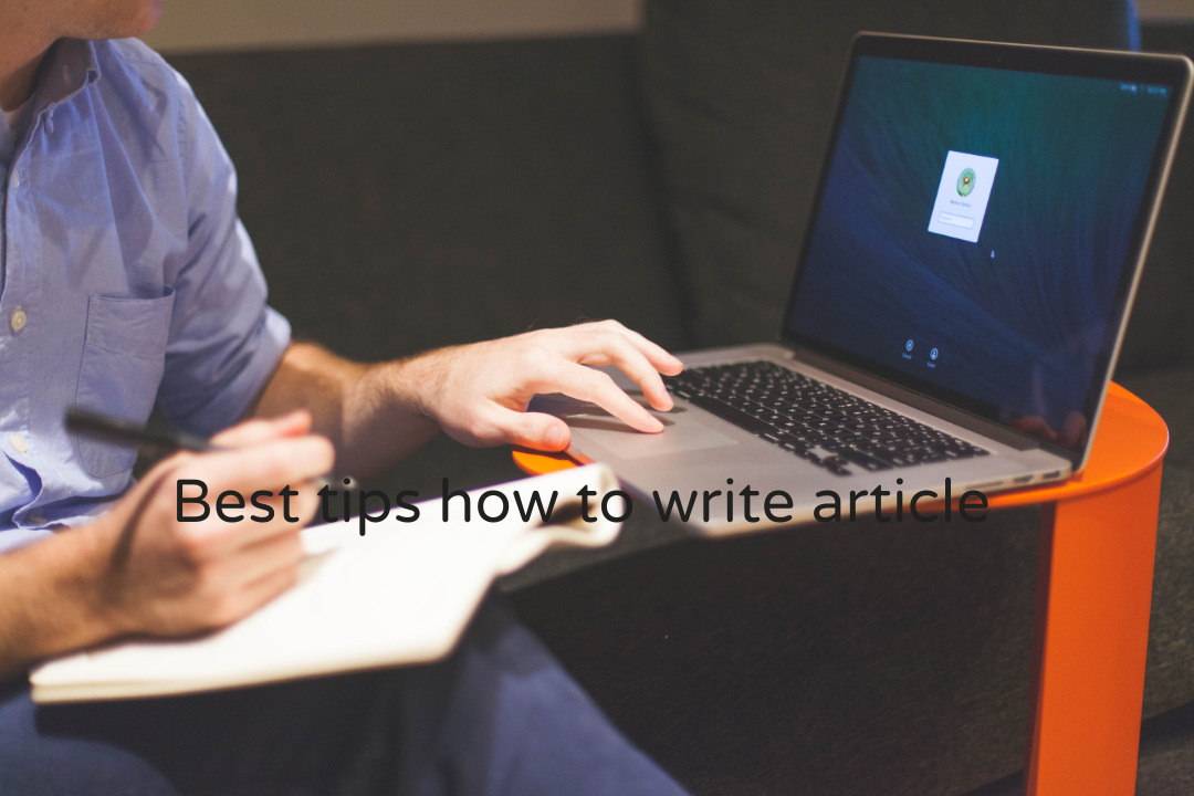BEST TIPS TO WRITE ARTICLE