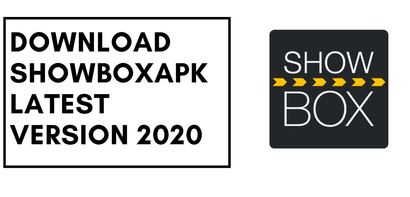 DOWNLOAD SHOWBOXAPK LATEST VERSION 2020