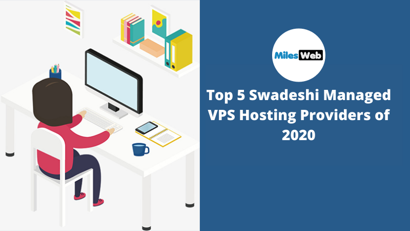 Top 5 Swadeshi Managed VPS Hosting Providers of 2020