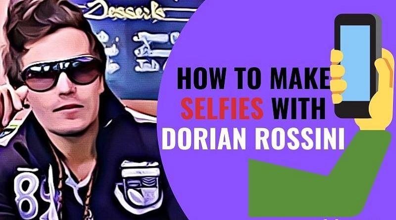 comment Faire des selfies avec Dorian Rossini