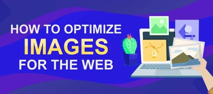 Why Do We Need To Optimize Images For The Web